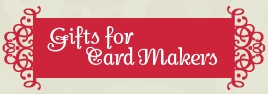 Stampin' Up! Gifts for Card Makers